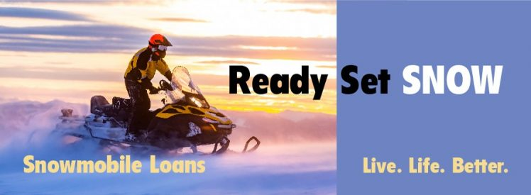 Ready Set Snow - Snowmobile Loans - Live. Life. Better.