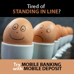 Tire of Standing in Line? Try Mobile Banking with Mobile Deposit