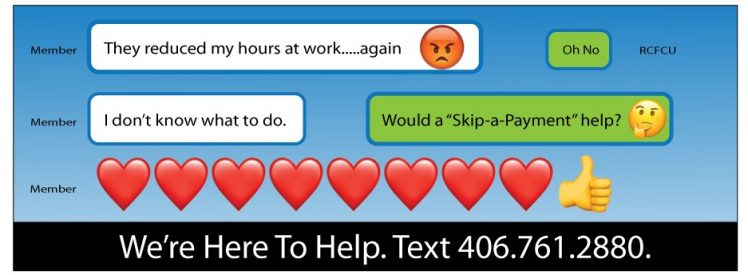 Need to Skip a Payment? Text Us! 406.761.2880