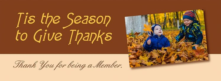 Tis the Season to Give Thanks - Thanks for being a Member