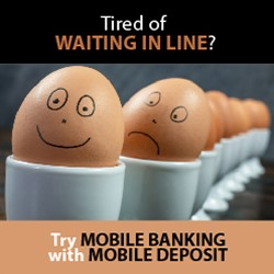 Tired of Waiting in Line? Try Mobile Banking with Mobile Deposit
